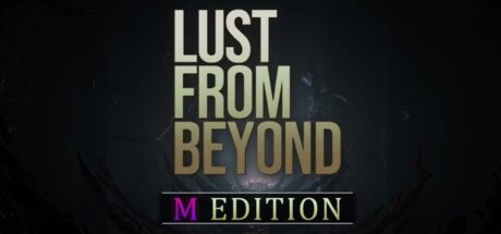 Lust From Beyond: M Edition