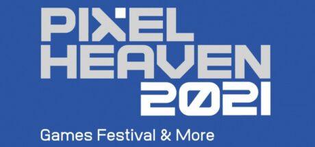 Pixel Heaven 2021 – Games Festival & More