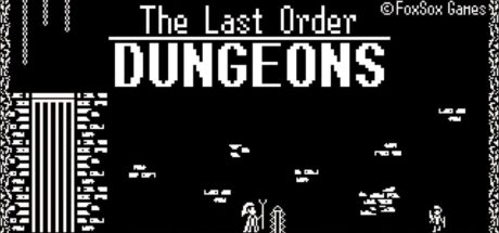 The Last Order: Dungeons